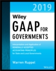 Wiley GAAP for Governments 2019 : Interpretation and Application of Generally Accepted Accounting Principles for State and Local Governments - eBook