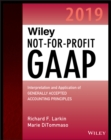 Wiley Not-for-Profit GAAP 2019 : Interpretation and Application of Generally Accepted Accounting Principles - eBook