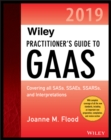 Wiley Practitioner's Guide to GAAS 2019 : Covering all SASs, SSAEs, SSARSs, PCAOB Auditing Standards, and Interpretations - eBook