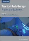 Practical Radiotherapy : Physics and Equipment - Book