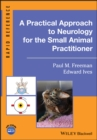 A Practical Approach to Neurology for the Small Animal Practitioner - eBook