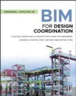 BIM for Design Coordination : A Virtual Design and Construction Guide for Designers, General Contractors, and MEP Subcontractors - eBook