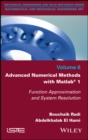 Advanced Numerical Methods with Matlab 1 : Function Approximation and System Resolution - eBook