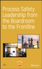 Process Safety Leadership from the Boardroom to the Frontline - eBook