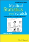 Medical Statistics from Scratch : An Introduction for Health Professionals - Book
