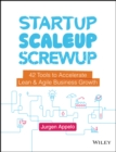 Startup, Scaleup, Screwup : 42 Tools to Accelerate Lean and Agile Business Growth - eBook