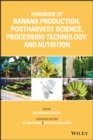 Handbook of Banana Production, Postharvest Science, Processing Technology, and Nutrition - eBook