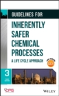 Guidelines for Inherently Safer Chemical Processes : A Life Cycle Approach - eBook