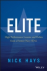 Elite : High Performance Lessons and Habits from a Former Navy SEAL - eBook
