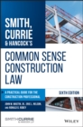 Smith, Currie & Hancock's Common Sense Construction Law : A Practical Guide for the Construction Professional - eBook