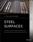 Steel Surfaces : A Guide to Alloys, Finishes, Fabrication, and Maintenance in Architecture and Art - eBook