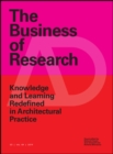 The Business of Research : Knowledge and Learning Redefined in Architectural Practice - Book