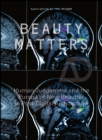 Beauty Matters : Human Judgement and the Pursuit of New Beauties in Post-Digital Architecture - eBook