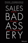 Sales Badassery : Kick Ass. Take Names. Crush the Competition. - Book
