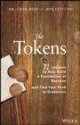 The Tokens : 11 Lessons to Help Build the Foundation of Success and Find Your Path to Greatness - Book