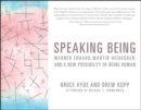 Speaking Being : Werner Erhard, Martin Heidegger, and a New Possibility of Being Human - eBook
