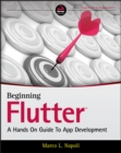 Beginning Flutter : A Hands On Guide To App Development - eBook