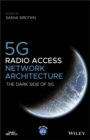 5G Radio Access Network Architecture : The Dark Side of 5G - eBook