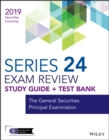 Wiley Series 24 Securities Licensing Exam Review 2019 + Test Bank : The General Securities Principal Examination - Book