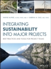 Integrating Sustainability Into Major Projects : Best Practices and Tools for Project Teams - eBook