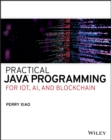 Practical Java Programming for IoT, AI, and Blockchain - Book