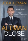 The Altman Close : Million-Dollar Negotiating Tactics from America's Top-Selling Real Estate Agent - Book