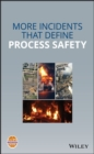 More Incidents That Define Process Safety - eBook