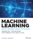 Machine Learning with Spark and Python : Essential Techniques for Predictive Analytics - Book