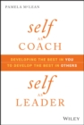 Self as Coach, Self as Leader : Developing the Best in You to Develop the Best in Others - eBook
