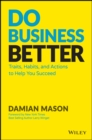 Do Business Better : Traits, Habits, and Actions To Help You Succeed - Book