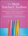 The Math Teacher's Toolbox : Hundreds of Practical Ideas to Support Your Students - Book