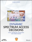 Dynamic Spectrum Access Decisions : Local, Distributed, Centralized, and Hybrid Designs - eBook