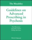 The Maudsley Guidelines on Advanced Prescribing in Psychosis - Book