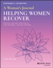 A Woman's Journal : Helping Women Recover, Special Edition for Use in the Criminal Justice System - eBook