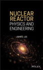 Nuclear Reactor Physics and Engineering - eBook