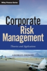 Corporate Risk Management : Theories and Applications - Book