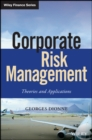 Corporate Risk Management : Theories and Applications - eBook