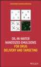 Oil-in-Water Nanosized Emulsions for Drug Delivery and Targeting - eBook