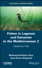 Fishes in Lagoons and Estuaries in the Mediterranean 2 : Sedentary Fish - eBook