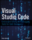 Visual Studio Code : End-to-End Editing and Debugging Tools for Web Developers - Book