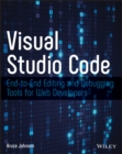 Visual Studio Code : End-to-End Editing and Debugging Tools for Web Developers - eBook
