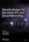 Security Designs for the Cloud, IoT, and Social Networking - eBook