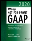 Wiley Not-for-Profit GAAP 2020 : Interpretation and Application of Generally Accepted Accounting Principles - eBook