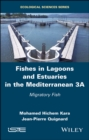 Fishes in Lagoons and Estuaries in the Mediterranean 3A : Migratory Fish - eBook