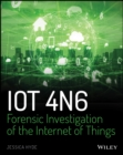 IoT 4n6 : Forensic Investigation of the Internet of Things - Book