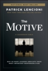 The Motive : Why So Many Leaders Abdicate Their Most Important Responsibilities - eBook