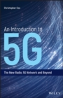 An Introduction to 5G : The New Radio, 5G Network and Beyond - eBook