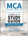 MCA Modern Desktop Administrator Complete Study Guide : Exam MD-100 and Exam MD-101 - Book