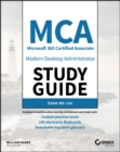 MCA Modern Desktop Administrator Study Guide : Exam MD-100 - Book