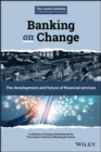 Banking on Change : The Development and Future of Financial Services - eBook